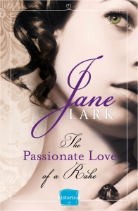 The_Passionate_Love_of_a_Rake_Jane_Lark_300dpi